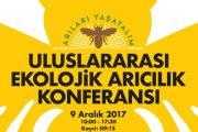 Uluslararası Ekolojik Arıcılık Konferansı 9 Aralık'ta İzmir'de...