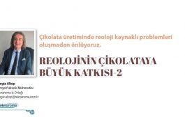 Reolojinin Çikolataya Büyük Katkısı 2