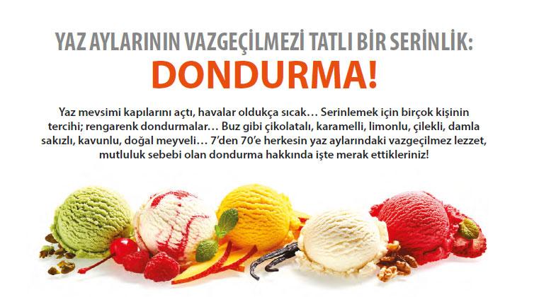 Yaz Aylarının Vazgeçilmezi Tatlı Bır Serinlik: Dondurma!