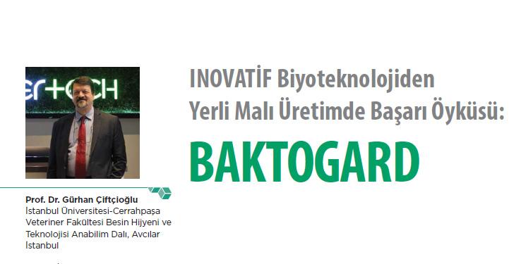 INOVATİF Biyoteknolojiden Yerli Malı Üretimde Başarı Öyküsü: BAKTOGARD