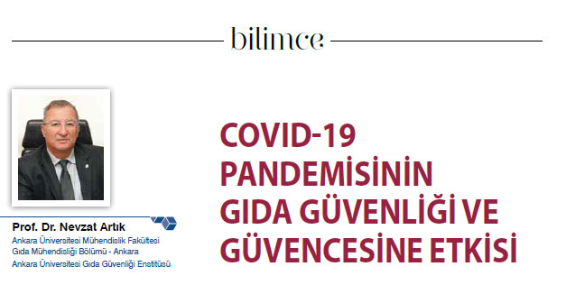 COVID-19 PANDEMİSİNİN GIDA GÜVENLİĞİ VE GÜVENCESİNE ETKİSİ