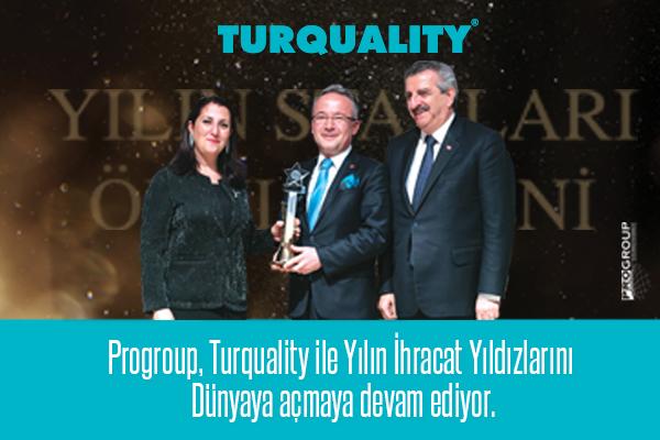 Progroup, Turquality ile Yılın İhracat Yıldızlarını Dünyaya açmaya devam ediyor.