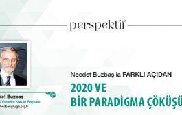 Perspektif: 2020 ve Bir Paradigma Çöküşü
