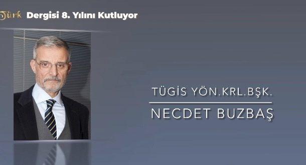 TÜGİS YÖN.KRL BAŞKANI NECDET BUZBAŞ'ın GIDATÜRK DERGİSİ 8.yıl özel konuşması