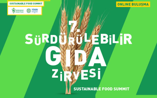 Sürdürülebilir Gıda Zirvesi;  sağlıklı bireyler, yeni nesil işletmeler, yaşanabilir dünya için bir araya geliyor